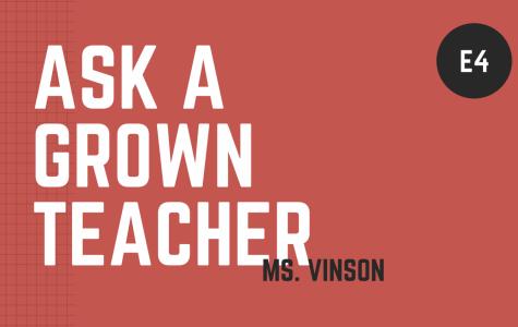 Ask a Grown Teacher: E4 Ms.Vinson