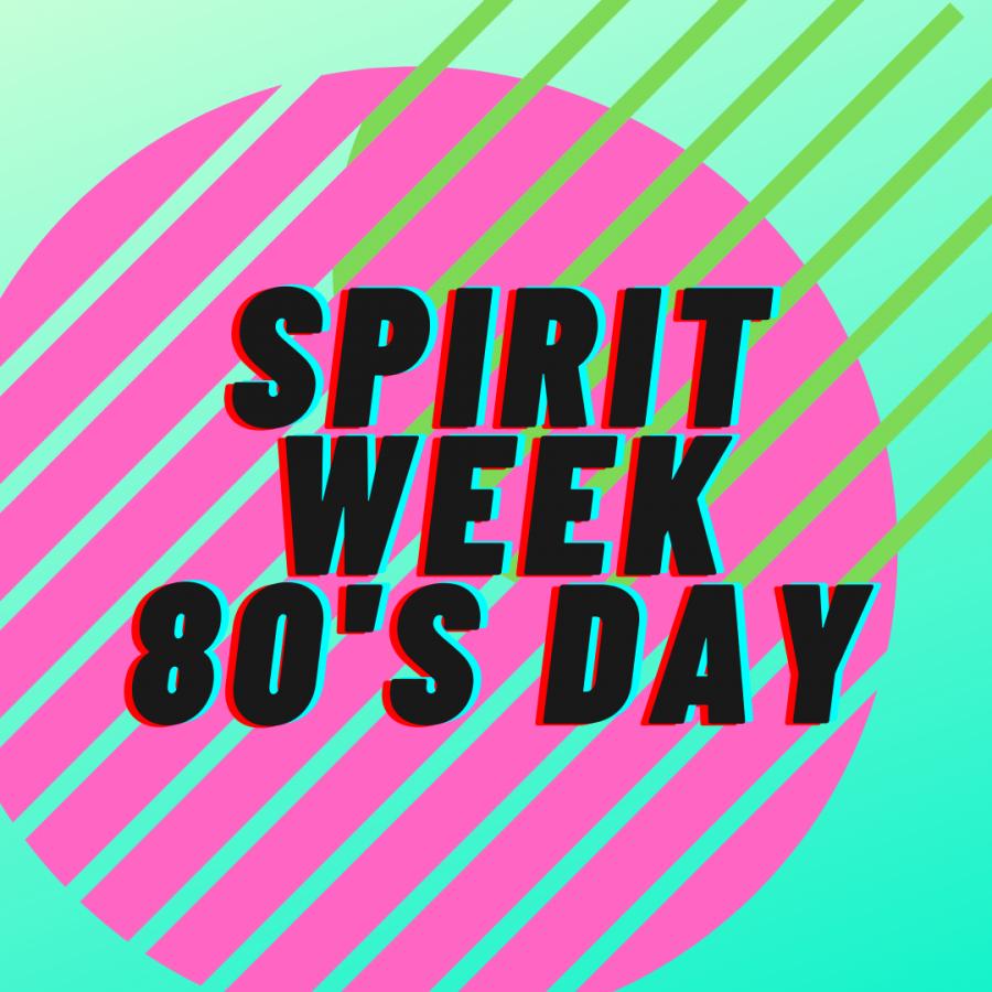 Spirit Week, 80s Day!